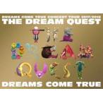 DREAMS COME TRUE CONCERT TOUR 2017/2018 -THE DREAM QUEST- [DVD]