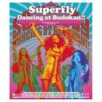 Superfly/Dancing at Budokan!! [Blu-ray]