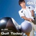 DAJ 390 Golf Today