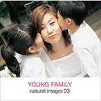 naturalimages Vol.93 YOUNG FAMILY