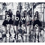 Flower/THIS IS Flower THIS IS BEST(2DVD付)(CD・J-POP)(新品)