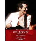矢沢永吉/STILL ROCKIN'〜走り抜けて…〜2011 in BUDOKAN〈2枚組〉(DVD/邦楽)