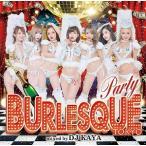 BURLESQUE Party mixed by DJ KAYA(CD / 洋楽ロック&ポップス / オムニバス(ディスコ ユーロ ジャズダンス等))