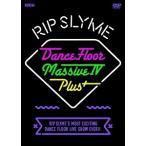 RIP SLYME/DANCE FLOOR MASSIVE IV PLUS〈2枚組〉(DVD/邦楽)