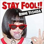 吉田凜音/STAY FOOL!!(CD/邦楽ポップス)初回出荷限定盤(初回限定盤)