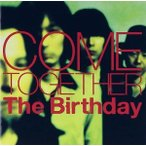 The Birthday/COME TOGETHER(CD/邦楽ポップス)