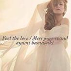 浜崎あゆみ/Feel the love/Merry-go-round(CD/邦楽ポップス)