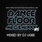 Yahoo!クラブアイテム専門店 e-BMS(爆買いセール品) 今やCLUBでは間違いのないEDMをチェック!! DANCE FLOOR MEGAMIXXX #5 - DJ UGEE (国内盤MIXCD)(あす楽対応)