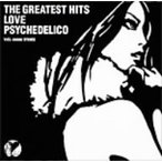 LOVE PSYCHEDELICO/THE GREATEST HITS