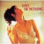 中島みゆき/LOVE OR NOTHING