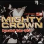 マイティ・クラウン/ダンスホール・ルーラー2001