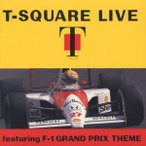 T−SQUARE/T−SQUARE LIVE feat.F−1 GRAND PRIX THEME