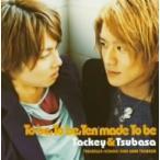 タッキー&翼/To be,To be,Ten made To be(CCCD)