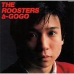 ルースターズ/ROOSTERS a−GO GO(紙)