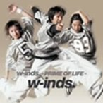 w−inds./w−inds.〜PRIME OF LIFE〜(CCCD)
