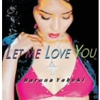 矢吹春奈/Let me love you(DVD付)