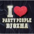 DJ OZMA/I PARTY PEOPLE