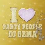DJ OZMA/I LOVE PARTY PEOPLE2