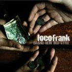 locofrank/BRAND−NEW OLD−STYLE