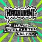 ハドーケン!/ミュージック・フォー・アン・アクセラレイテッド・カルチャー(初回限定盤)