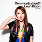 リア・ディゾン/Communication!!!