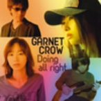 GARNET CROW/Doing all right(Type B「Nora」Side)