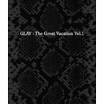 GLAY/THE GREAT VACATION VOL.1〜SUPER BEST OF GLAY〜