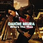 三浦大知/Who's The Man(DVD付)