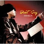 HAN−KUN/Don't Cry