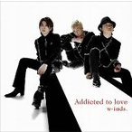 w−inds./Addicted to love(通常盤A)