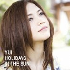 YUI/HOLIDAYS IN THE SUN