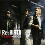 CLIFF EDGE/Re:Birth