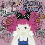 SKULL CANDY/Be HAPPY!!