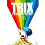 TRIX/TRIX 2010 LIVE FEVER!!!!