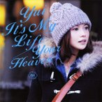 YUI/It's My Life/Your Heaven