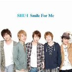 SHU−I/Smile For Me(DVD付)