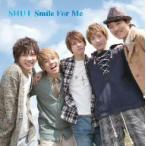 SHU−I/Smile For Me
