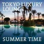 オムニバス/TOKYO LUXURY LOUNGE SUMMER TIME