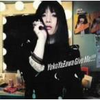 矢沢洋子/Give Me!!!