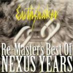 アースシェイカー/RE-MASTERS〜BEST OF NEXUS YEARS