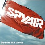 SPYAIR/Rockin' the World