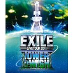 EXILE/EXILE LIVE TOUR 2011 TOWER OF WISH〜願いの塔〜(Blu-ray Disc)