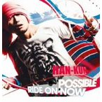 HAN−KUN/POSSIBLE/RIDE ON NOW