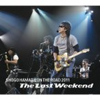 "浜田省吾/ON THE ROAD 2011""The Last Weekend"""