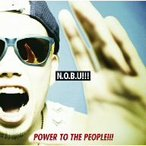 N.O.B.U!!!/POWER TO THE PEOPLE!!!