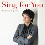 藤澤ノリマサ/Sing for You