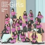E−Girls/Follow Me(DVD付)