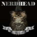 NERDHEAD/MY GIRL