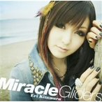 喜多村英梨/Miracle Gliders(初回限定盤)(DVD付)