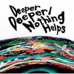 ONE OK ROCK/Deeper Deeper/Nothing Helps